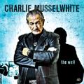 Charlie Musselwhite - The Well.jpg