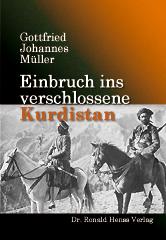 Gottfried Johannes Müller: Einbruch ins verschlossene Kurdistan