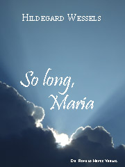 eBook Hilegard Wessels: So long, Maria