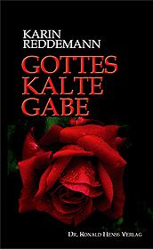 Karin Reddemann: Gottes kalte Gabe