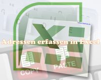 Adressen erfassen in Excel