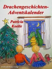 Patricia Koelle: Drachengeschichten-Adventskalender