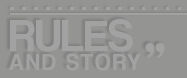 RULES&STORY