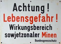 Schild ACHTUNG LEBENSGEFAHR WIRKUNGSBEREICH SOWJETZONALER MINEN.jpg